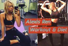 ALEXIS REN WORKOUT AND DIET PLAN