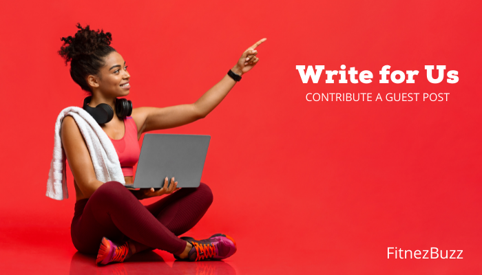Submit a Guest Post at Health and Fitness
